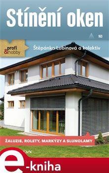 Stínění oken. žaluzie, rolety, markýzy a slunolamy - Štěpánka Lubinová e-kniha