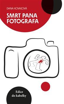 Obálka titulu Smrt pana fotografa