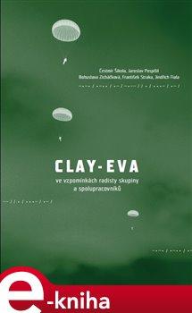 Obálka titulu Clay-Eva ve vzpomínkách radisty skupiny a spolupracovníků
