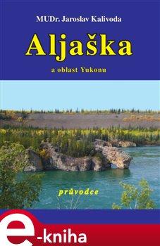 Obálka titulu Aljaška a oblast Yukonu