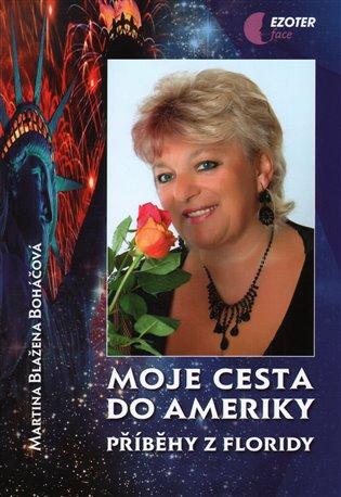 Moje cesta do Ameriky:Příběhy z Floridy - Martina Blažena Boháčová | Booksquad.ink