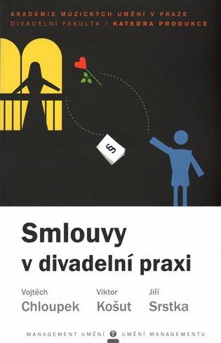 Smlouvy v divadelní praxi - Vojtěch Chloupek,   Booksquad.ink