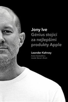 Obálka titulu Jony Ive – Génius stojící za nejlepšími produkty Apple