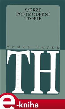 Obálka titulu Skrze postmoderní teorie