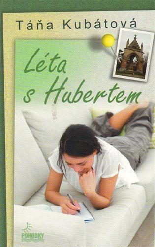 Léta s Hubertem - Táňa Kubátová | Booksquad.ink