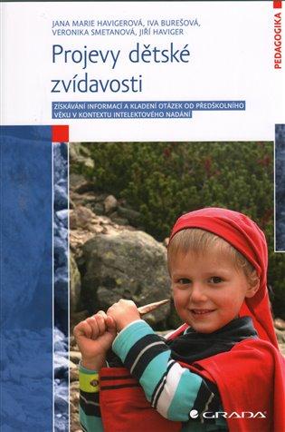 Projevy dětské zvídavosti - Jana Marie Havigerová, | Booksquad.ink