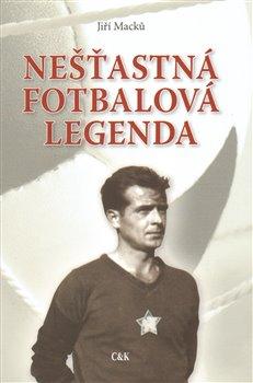 Obálka titulu Nešťastná fotbalová legenda