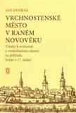 Obálka knihy Vrchnostenské město v raném novověku