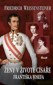 Ženy v životě císaře Františka Josefa