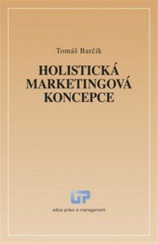 Holistická marketingová koncepce - Tomáš Barčík | Booksquad.ink