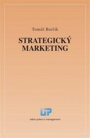 Strategický marketing - Tomáš Barčík | Booksquad.ink