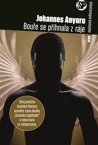 Bouře se přihnala z ráje - Johannes Anyuru | Replicamaglie.com