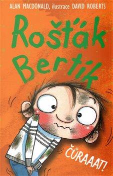 Obálka titulu Rošťák Bertík – Čůraaat!