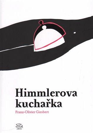 Himmlerova kuchařka - Franz-Olivier Giesbert   Booksquad.ink