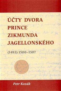 Obálka titulu Účty dvora prince Zikmunda Jagellonského