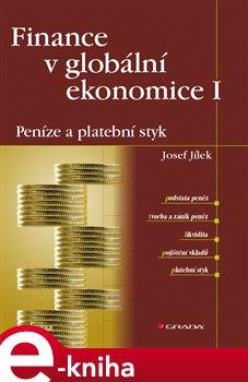 Obálka titulu Finance v globální ekonomice I: Peníze a platební styk