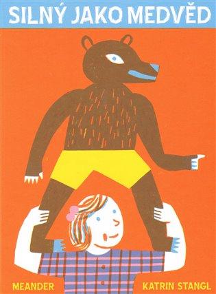 Silný jako medvěd - Katrin Stangl | Booksquad.ink