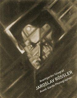 Obálka titulu Avantgardní fotograf Jaroslav Rössler