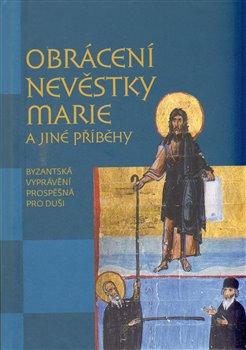 Obálka titulu Obrácení nevěstky Marie a jiné příběhy