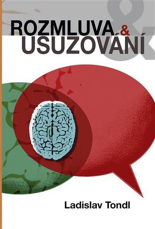 Rozmluva a usuzování - Ladislav Tondl | Booksquad.ink