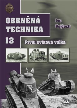 Obálka titulu Obrněná technika 13 - První světová válka