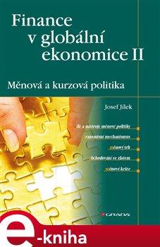 Obálka titulu Finance v globální ekonomice II: Měnová a kurzová politika