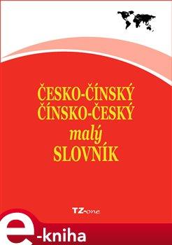 Obálka titulu Česko-čínský/ čínsko-český malý slovník