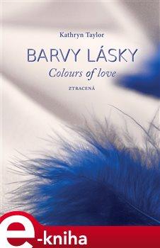 Barvy lásky / Colours of love 3 - Ztracená