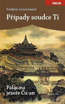 Obálka titulu Případy soudce Ti. Palác na jezeře Ču-an