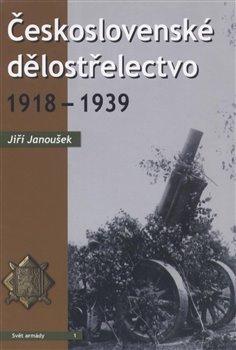 Obálka titulu Československé dělostřelectvo 1918 - 1939