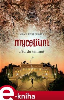 Obálka titulu Mycelium III: Pád do temnot