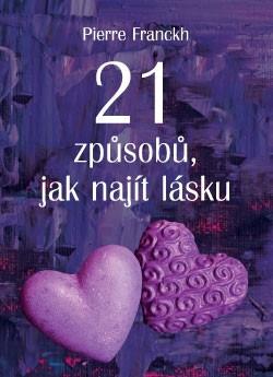 Obálka titulu 21 způsobů, jak najít lásku