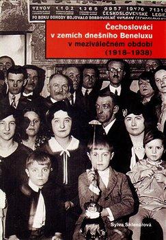 Obálka titulu Čechoslováci v zemích dnešního Beneluxu v meziválečném období 1918 - 1938