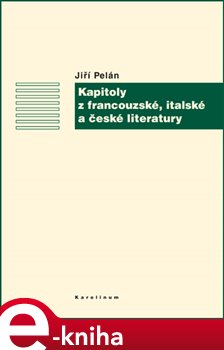 Obálka titulu Kapitoly z francouzské, italské a české literatury