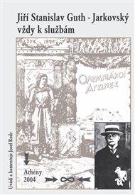 Jiří Stanislav Guth Jarkovský vždy k službám