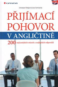 Přijímací pohovor v angličtině. 200 nejčastějších otázek a nejlepších odpovědí - Uwe Schnierda, Christian Puttjer