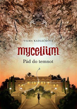 Mycelium III: Pád do temnot