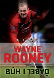 Wayne Rooney - Bůh i ďábel