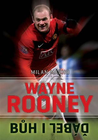Wayne Rooney - Bůh i ďábel - Milan Macho | Booksquad.ink