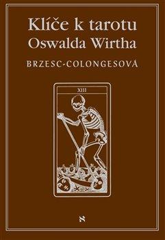 Obálka titulu Klíče k tarotu Oswalda Wirtha