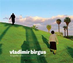 Obálka titulu Vladimír Birgus fotografie 1972-2014