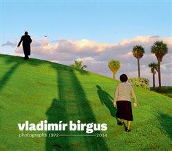 Obálka titulu Vladimír Birgus photographs 1972-2014