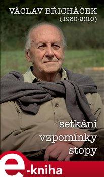 Obálka titulu Václav Břicháček – Setkání, stopy, vzpomínky