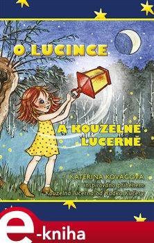 Obálka titulu O Lucince a kouzelné lucerně