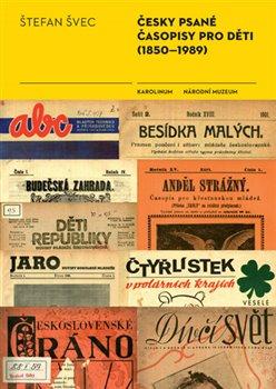 Obálka titulu Česky psané časopisy pro děti (1850-1989)