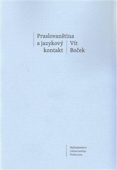 Obálka titulu Praslovanština a jazykový kontakt