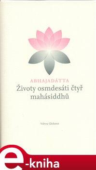 Obálka titulu Životy osmdesáti čtyř mahásiddhů