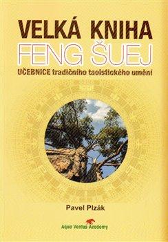 Obálka titulu Velká kniha Feng Šuej
