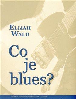 Obálka titulu Co je blues?
