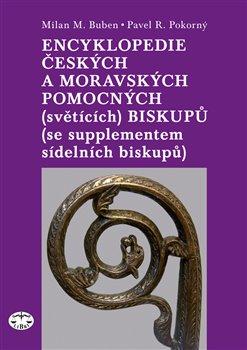 Obálka titulu Encyklopedie českých a moravských pomocných (světících) biskupů